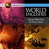 World Englishes, Melchers, Gunnel and Shaw, Philip, 0340718897