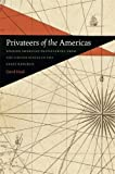 "David Head, ""Privateers of the Americas: Spanish American Privateering from the United States in the Early Republic"" (U. Georgia Press, 2015)"