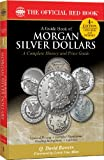 A Guide Book of Morgan Silver Dollars, Q. David Bowers, 0794836852