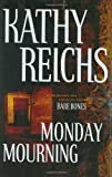 Monday Mourning, Kathy Reichs, 0743233476