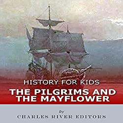 History for Kids: The Pilgrims and the Mayflower