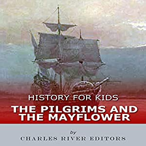History for Kids: The Pilgrims and the Mayflower Audiobook