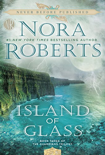 Island of Glass (The Guardians Trilogy Book 3) by Nora Roberts
