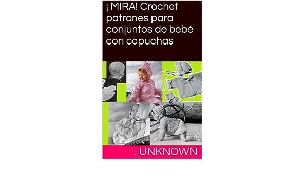 Amazon.com: ¡ MIRA! Crochet patrones para conjuntos de bebé con capuchas (Spanish Edition) eBook: Unknown: Kindle Store