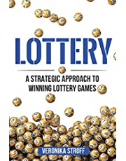 Lottery: A Strategic Approach to Winning Lottery Games