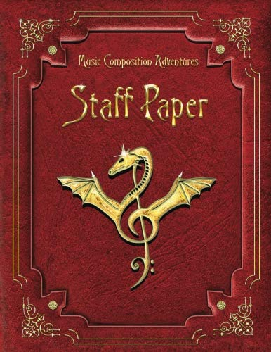 Staff Paper: Blank Music Manuscript Paper, 8.5 x 11, 100 pages plus a Guide to Music Notation. (Music Compostion Adventures)