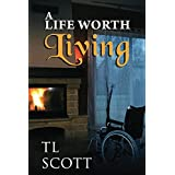 A Life Worth Living: A Story of Love and Redemption