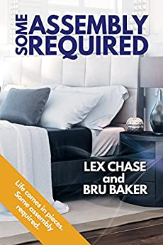Some Assembly Required by [Chase, Lex, Baker, Bru]