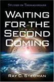 Waiting for the Second Coming, Ray C. Stedman, 0929239148
