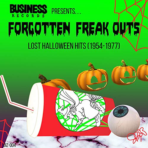 Forgotten Freak Outs: Lost Halloween Hits (1954-1977) -