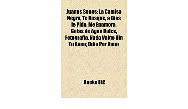 Juanes Songs: La Camisa Negra, Te Busqu: Amazon.es: Group ...