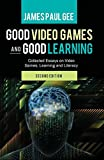 Good Video Games and Good Learning: Collected Essays on Video Games, Learning and Literacy, 2nd Edition (New Literacies and Digital Epistemologies)