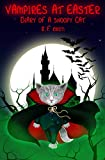 Vampires at Easter: Diary of a Snoopy Cat (Inca Book Series 6)