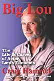 Big Lou: The Life and Career of Actor Louis Edmonds