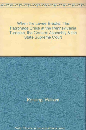 When the Levee Breaks: The Patronage Crisis at the Pennsylvania Turnpike, the General Assembly & the State Supreme Court (Best Pa Amplifier Brands)