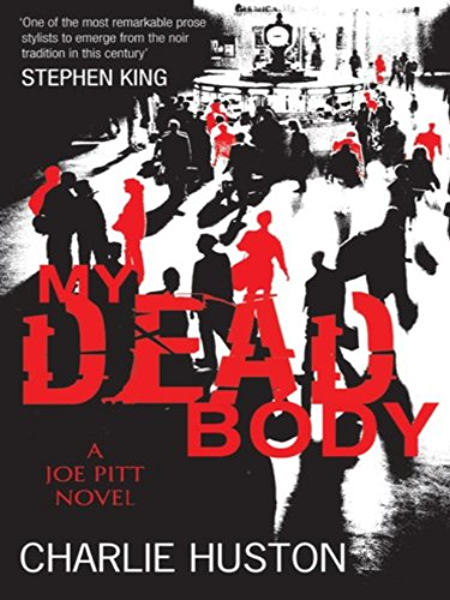 My Dead Body: A Joe Pitt Novel (English Edition) eBook: Huston ...