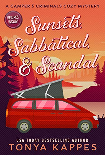 Sunsets, Sabbatical and Scandal: A Camper and Criminals Cozy Mystery Series Book 10 by [Kappes, Tonya]