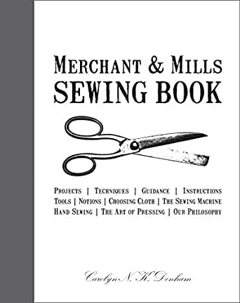 Merchant & Mills Sewing Book (English Edition) eBook: Denham ...