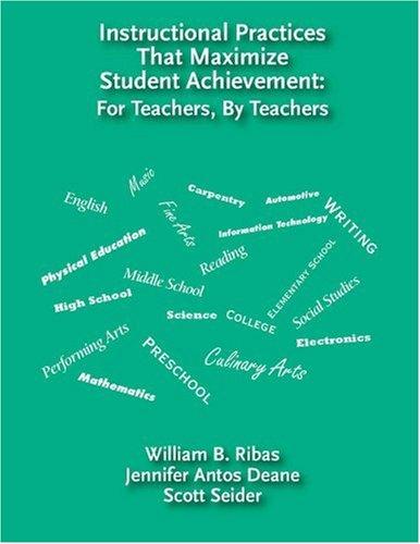 Instructional Practices That Maximize Student Achievement: For Teachers, by Teachers