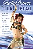 Fluid Tribal Bellydance, with Fayzah - Swirling Waves, Fierce Isolations, Hits & Breaks: Bellly dancing classes, Tribal fusion belly dance instruction