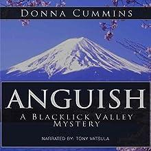 Anguish: A Blacklick Valley Mystery: The Blacklick Valley Mystery Series, Book 3 Audiobook by Donna Cummins Narrated by Tony Vatsula