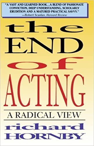 The End of Acting: A Radical View (Applause Books) by Hornby, Richard(May 1, 2000)