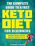 Download The Complete Guide To A Fast Keto Diet For Beginners: Ketogenic Recipes and Meal Plans For People On The Go in PDF ePUB Free Online