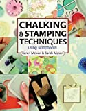 Chalking and Stamping Techniques, Karen McIvor and Sarah Mason, 1844481506
