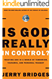 Is God Really In Control?: Trusting God in a World of Hurt