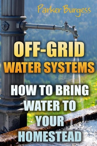 off-grid-water-systems-how-to-bring-water-to-your-homestead