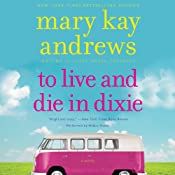 To Live and Die in Dixie : A Callahan Garrity Mystery, Book 2 | Mary Kay Andrews