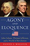 img - for Agony and Eloquence: John Adams, Thomas Jefferson, and a World of Revolution book / textbook / text book