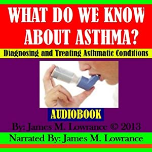 What Do We Know about Asthma? Audiobook