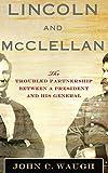 Lincoln and McClellan, John C. Waugh, 0230613497