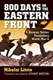 800 Days on the Eastern Front: A Russian Soldier Remembers World War II (Modern War Studies (Paperback))