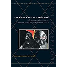 The Sinner and the Amnesiac: The Rabbinic Invention of Elisha ben Abuya and Eleazar ben Arach (Contraversions: Jews and Other Differences)