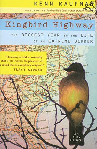 Kingbird Highway: The Biggest Year in the Life of an Extreme Birder (Best Hunting In Alaska)