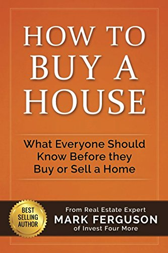 How to Buy a House: What Everyone Should Know Before They Buy or Sell a Home (Best Way To Sell Home By Owner)