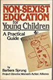 Non-Sexist Education for Young Children, Barbara Sprung, 0590096052