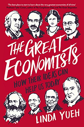 The Great Economists: How Their Ideas Can Help Us Today [Mar 15, 2018] Yueh, Linda