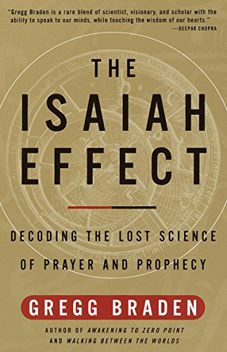 The isaiah effect decoding the lost science of prayer and prophecy the isaiah effect decoding the lost science of prayer and prophecy by braden fandeluxe Choice Image