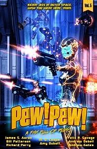 Pew! Pew! Volume 5: A Fist Full of Pews