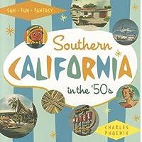Southern California in the '50s: Sun, Fun and