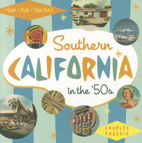 Southern California in the '50s: Sun, Fun and - Harbor Phoenix