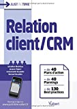 Relation client / CRM - + de 40 plans d'action & plannings et + de 130 best practices