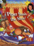 Piper Steals the Show!, Mark Lowry and Martha Bolton, 1582291276