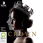The Crown: The Inside History | Robert Lacey