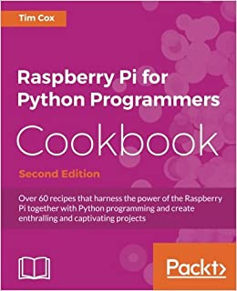 Raspberry Pi For Python Programmers Cookbook, Second Edition PDF Descarga gratuita