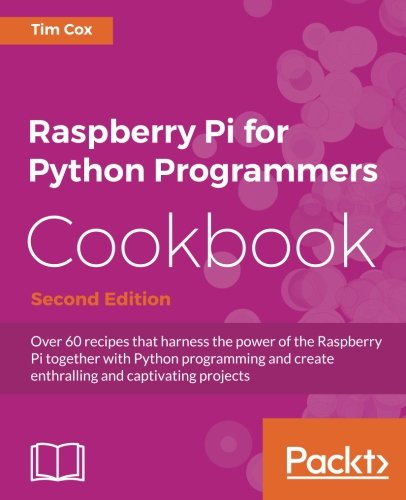 Read Online Raspberry Pi for Python Programmers Cookbook - Second Edition PDF