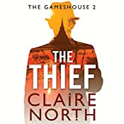 The Thief: Gameshouse Novella 2 | Claire North